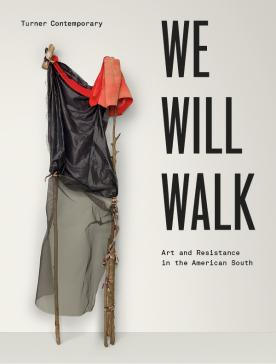 We Will Walk – Art and Resistance in the American South