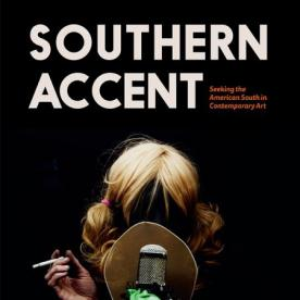 Southern Accent: Seeking the American South in Contemporary Art