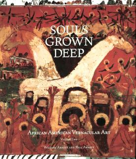 Souls Grown Deep: African American Vernacular Art, Vol. 2