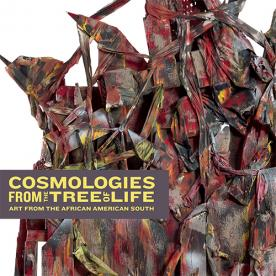 Cosmologies from the Tree of Life: Art from the African American South